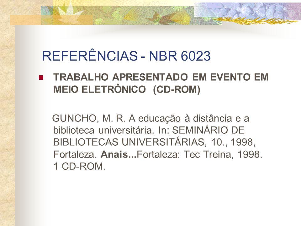REFERÊNCIAS - NBR 6023 TRABALHO APRESENTADO EM EVENTO EM MEIO ELETRÔNICO (CD-ROM)