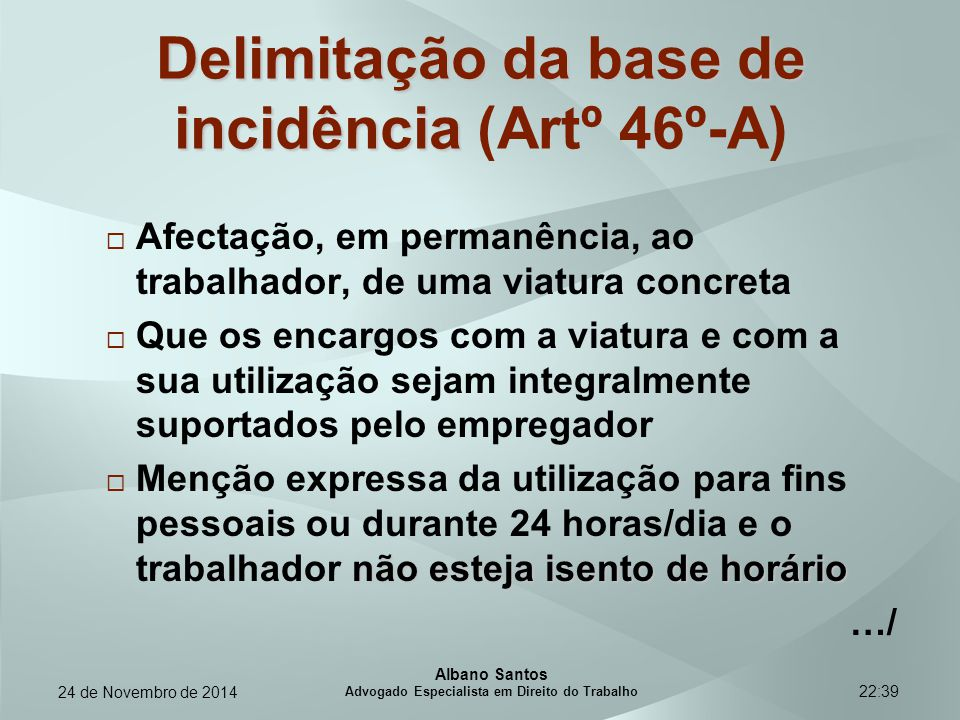 Delimitação da base de incidência (Artº 46º-A)