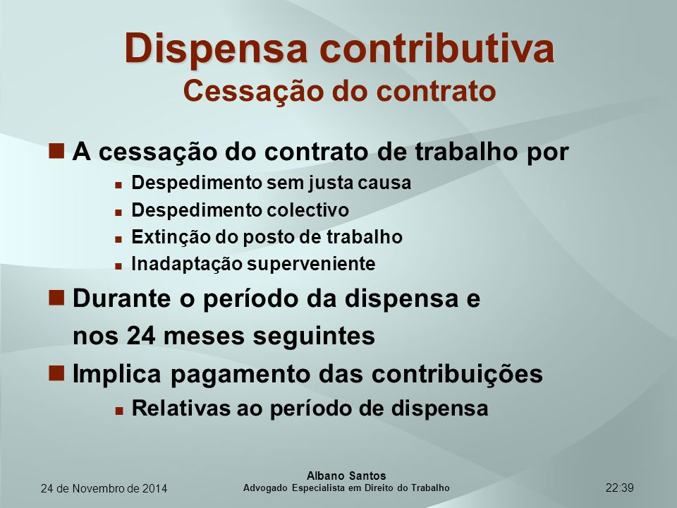 Dispensa contributiva Cessação do contrato