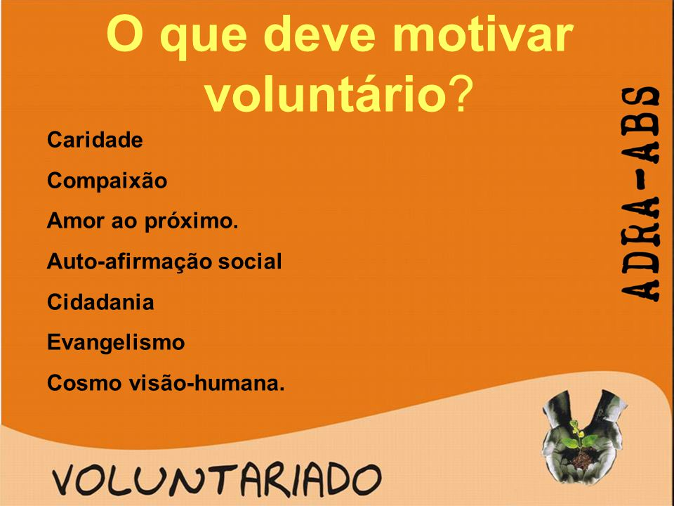 O que deve motivar voluntário