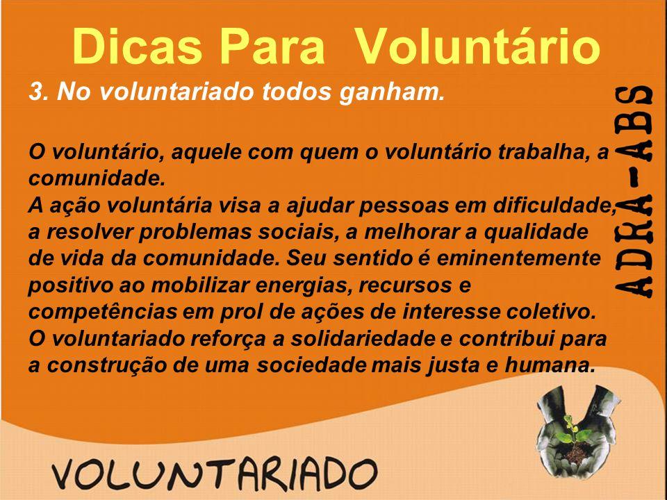 Dicas Para Voluntário 3. No voluntariado todos ganham.