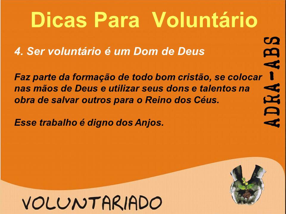 Dicas Para Voluntário 4. Ser voluntário é um Dom de Deus