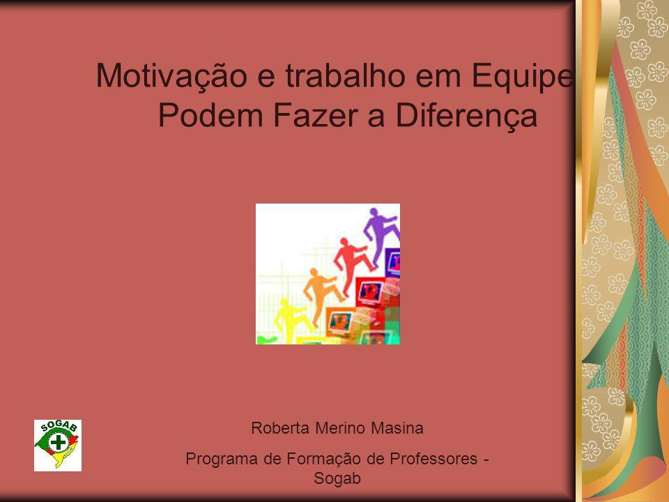 Motivação e trabalho em Equipe Podem Fazer a Diferença