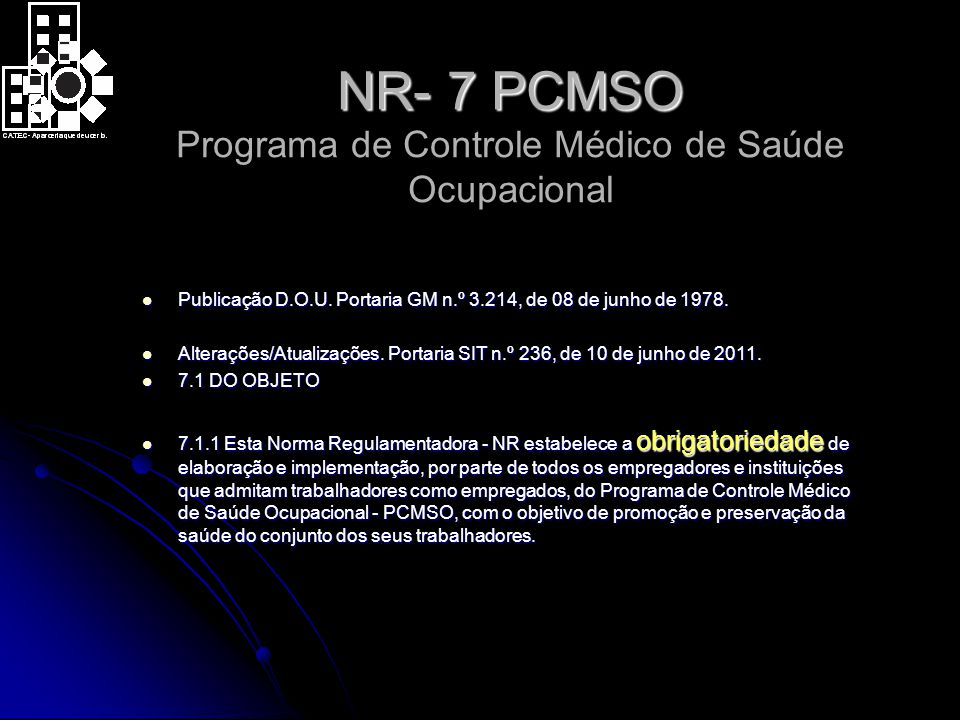 NR- 7 PCMSO Programa de Controle Médico de Saúde Ocupacional