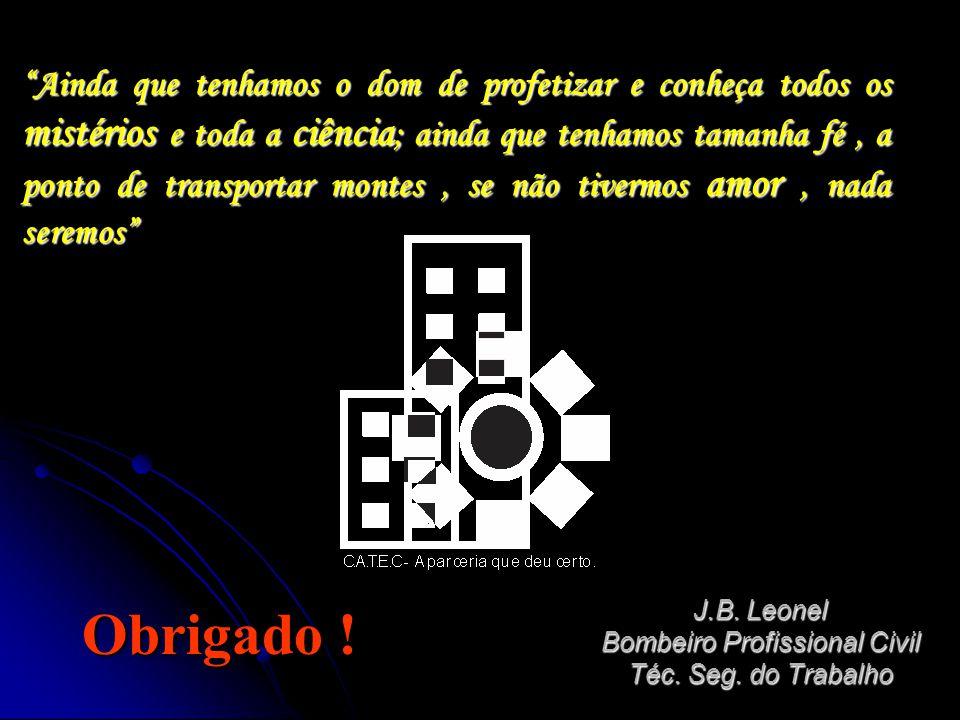 J.B. Leonel Bombeiro Profissional Civil Téc. Seg. do Trabalho