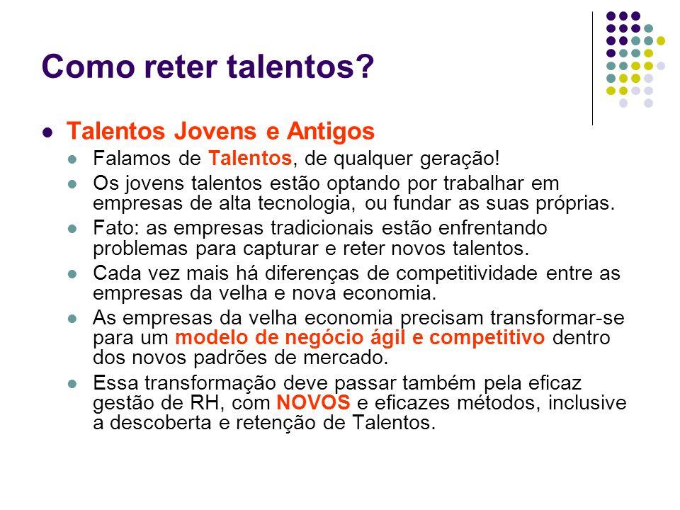 Como reter talentos Talentos Jovens e Antigos