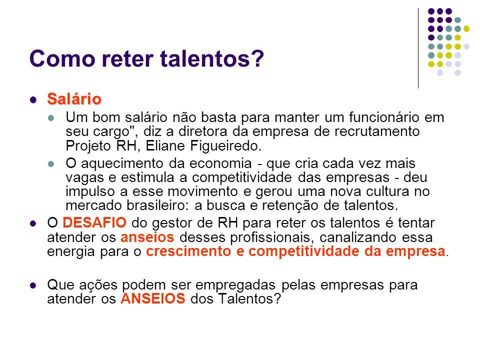 Como reter talentos Salário