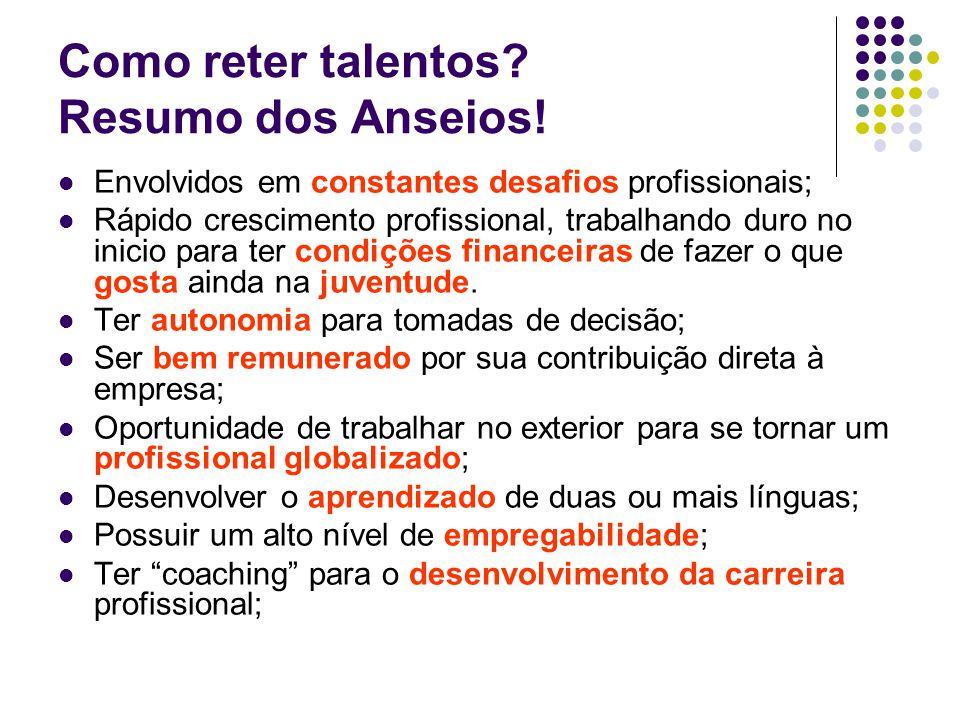 Como reter talentos Resumo dos Anseios!