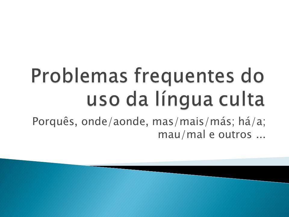 Problemas frequentes do uso da língua culta