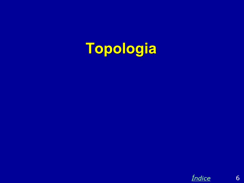 Topologia Índice 6
