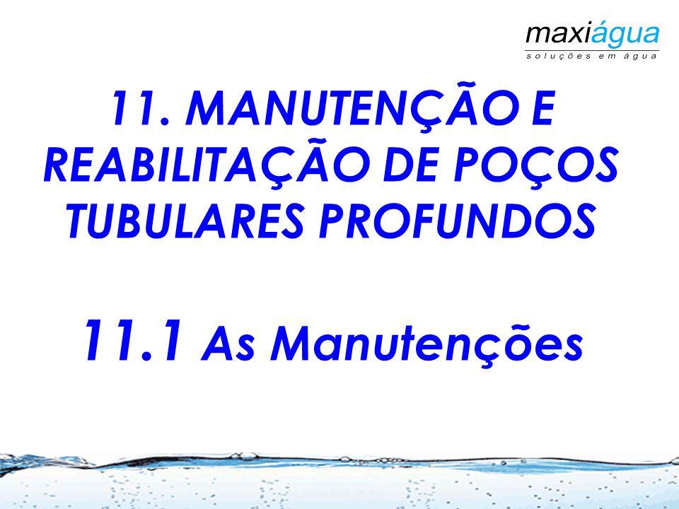 11. MANUTENÇÃO E REABILITAÇÃO DE POÇOS TUBULARES PROFUNDOS