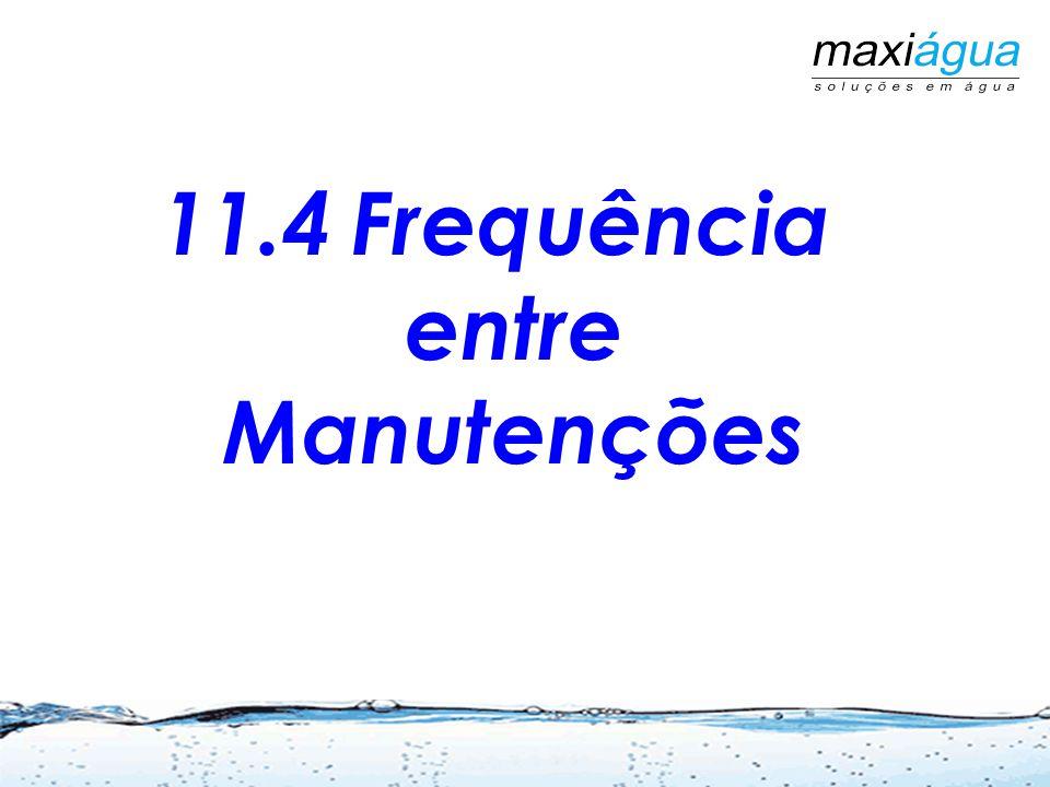 11.4 Frequência entre Manutenções