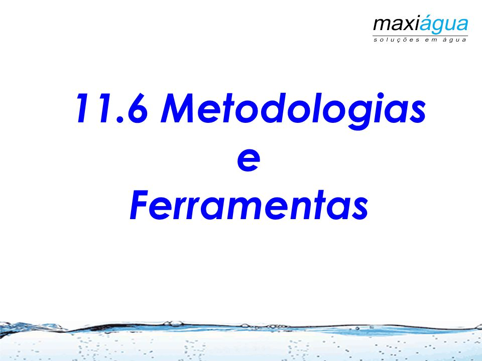 11.6 Metodologias e Ferramentas