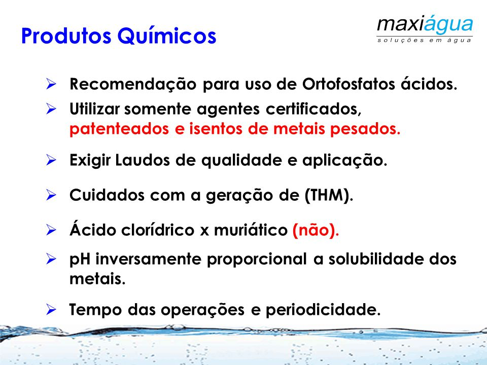Produtos Químicos Recomendação para uso de Ortofosfatos ácidos.