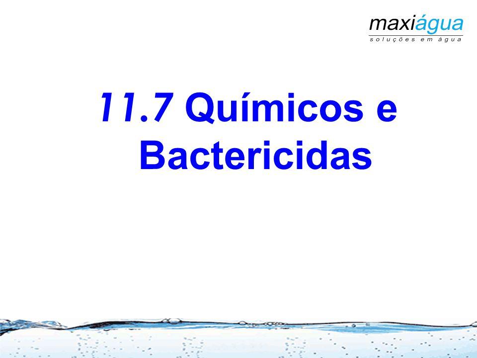 11.7 Químicos e Bactericidas
