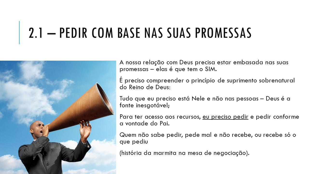 2.1 – pedir com base nas suas promessas