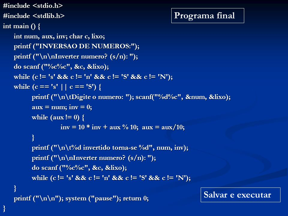 Programa final Salvar e executar #include <stdio.h>