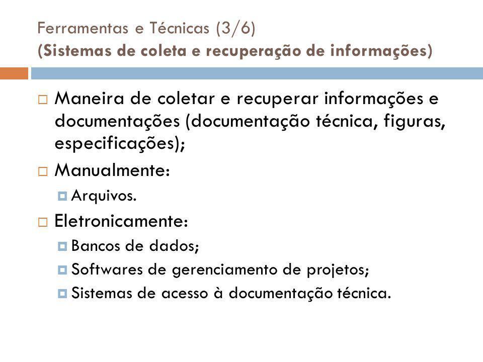 Ferramentas e Técnicas (3/6) (Sistemas de coleta e recuperação de informações)