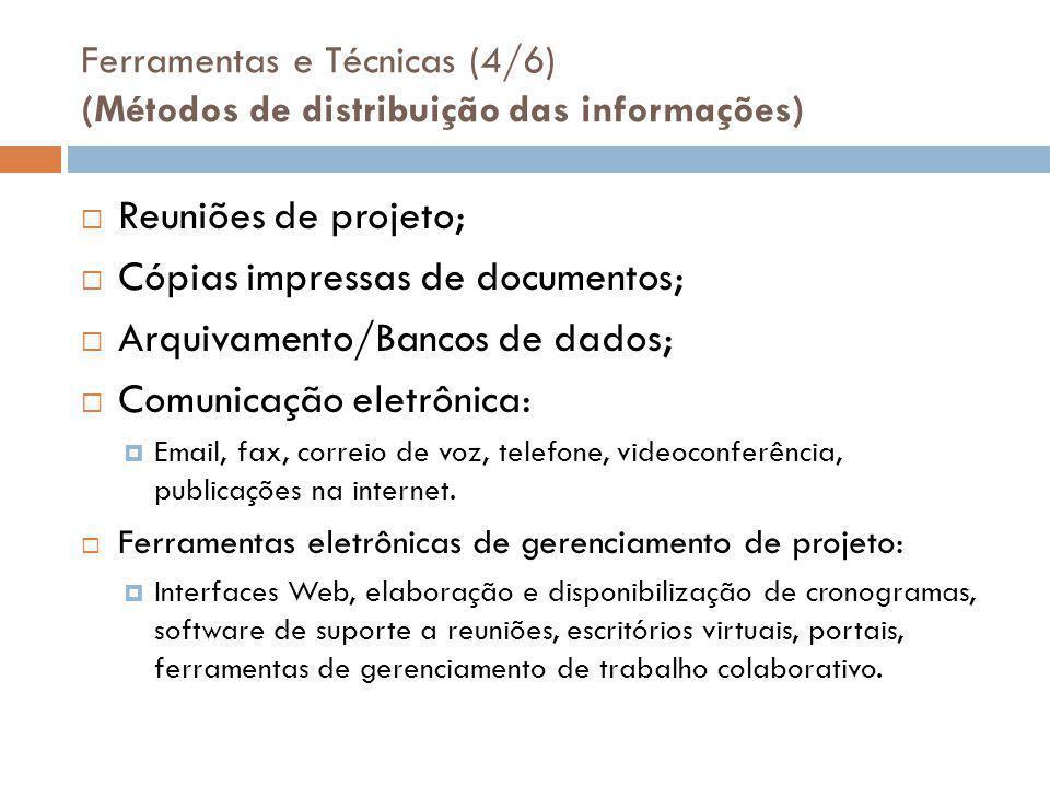 Ferramentas e Técnicas (4/6) (Métodos de distribuição das informações)