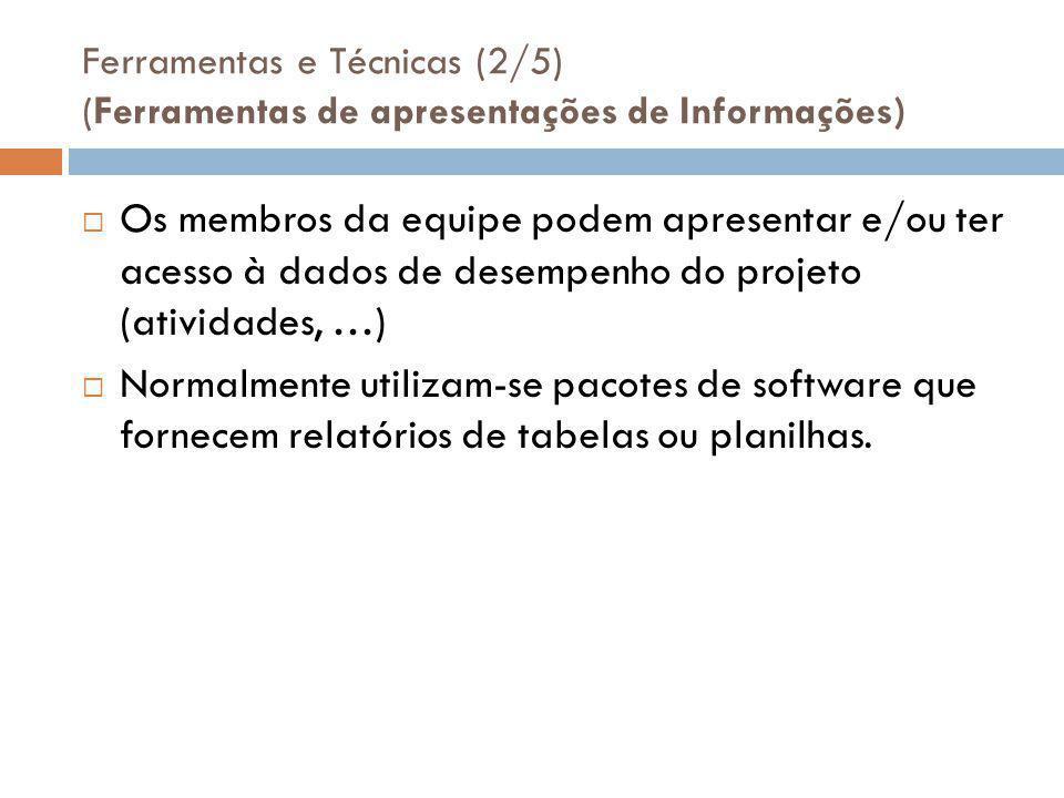 Ferramentas e Técnicas (2/5) (Ferramentas de apresentações de Informações)