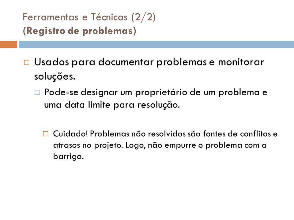Ferramentas e Técnicas (2/2) (Registro de problemas)