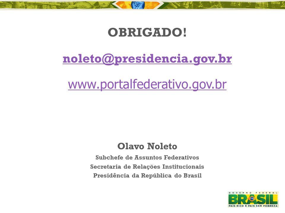 OBRIGADO! noleto@presidencia.gov.br