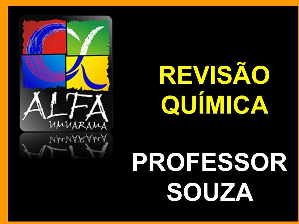 REVISÃO QUÍMICA PROFESSOR SOUZA