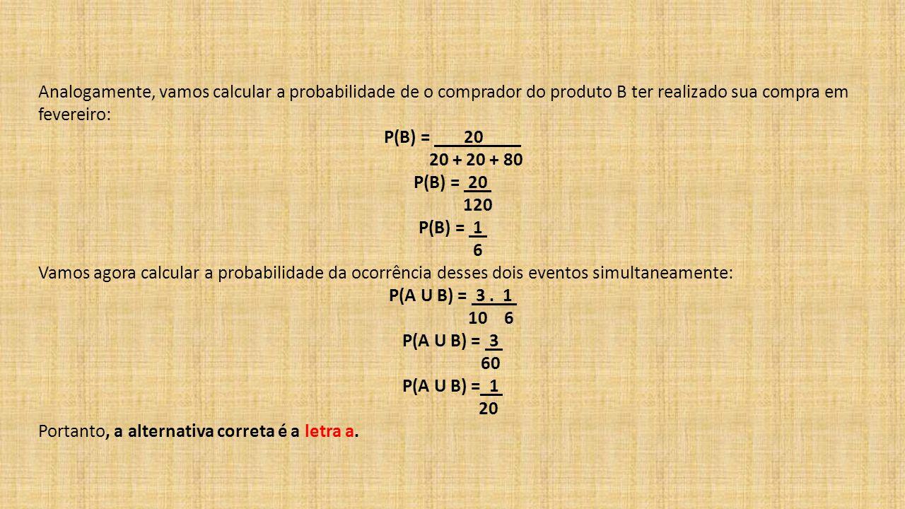 P(A U B) = 3 . 1 10 6 P(A U B) = 3 60 P(A U B) = 1 20