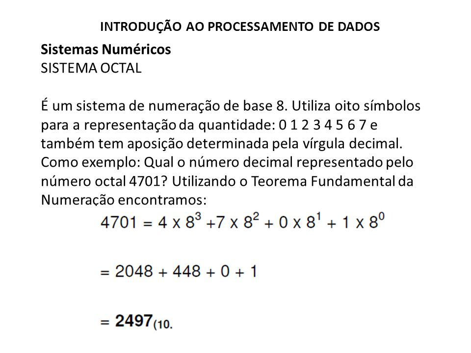 Sistemas Numéricos SISTEMA OCTAL