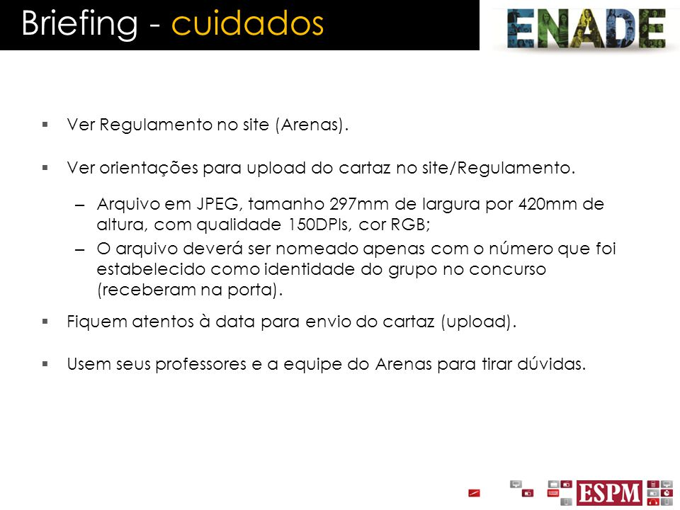 Briefing - cuidados Ver Regulamento no site (Arenas).