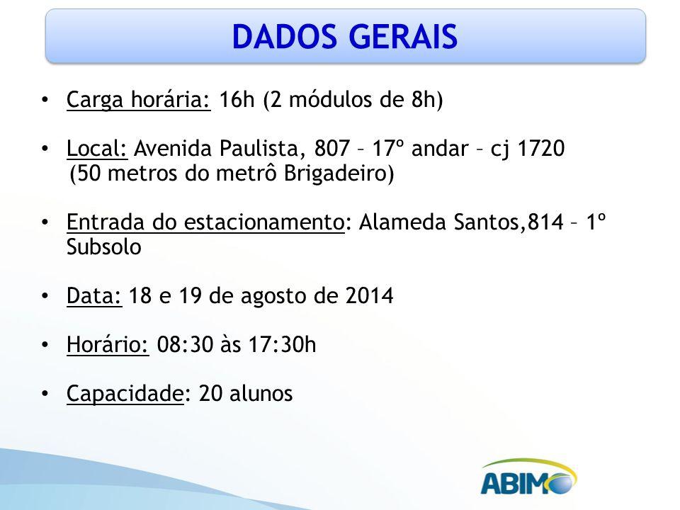 DADOS GERAIS Carga horária: 16h (2 módulos de 8h)