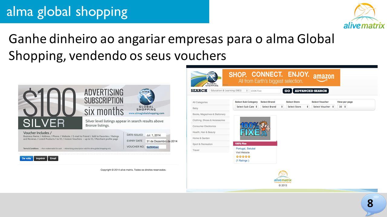 alma global shopping Ganhe dinheiro ao angariar empresas para o alma Global Shopping, vendendo os seus vouchers.