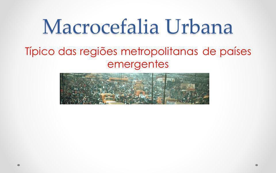 Típico das regiões metropolitanas de países emergentes