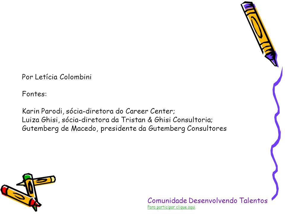 Por Letícia Colombini Fontes: Karin Parodi, sócia-diretora do Career Center; Luiza Ghisi, sócia-diretora da Tristan & Ghisi Consultoria; Gutemberg de Macedo, presidente da Gutemberg Consultores