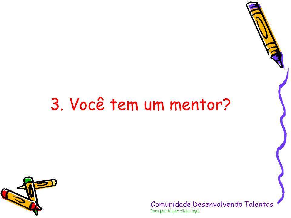 3. Você tem um mentor