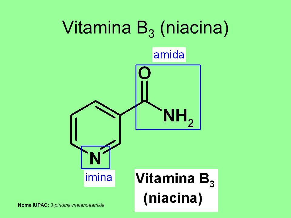 Vitamina B3 (niacina) Nome IUPAC: 3-piridina-metanoaamida