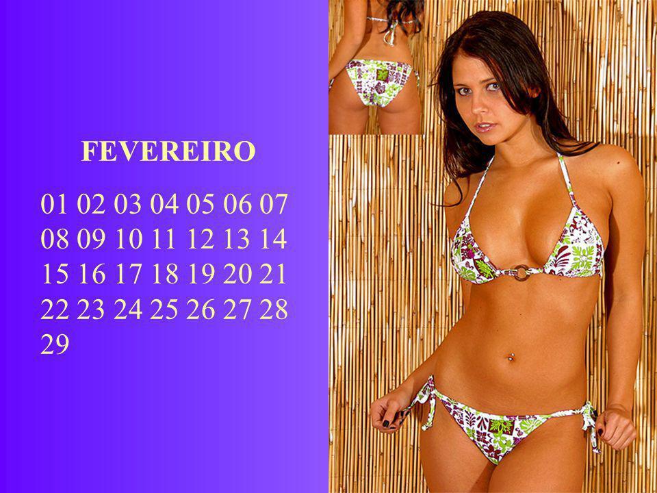 FEVEREIRO 01 02 03 04 05 06 07 08 09 10 11 12 13 14 15 16 17 18 19 20 21 22 23 24 25 26 27 28 29