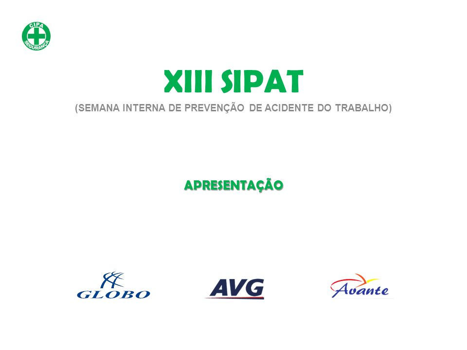XIII SIPAT (SEMANA INTERNA DE PREVENÇÃO DE ACIDENTE DO TRABALHO)