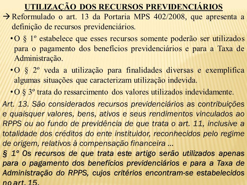 UTILIZAÇÃO DOS RECURSOS PREVIDENCIÁRIOS