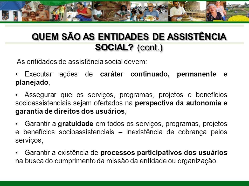 QUEM SÃO AS ENTIDADES DE ASSISTÊNCIA SOCIAL (cont.)