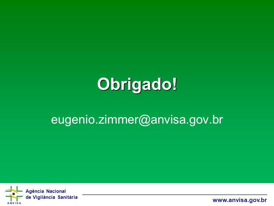 Obrigado! eugenio.zimmer@anvisa.gov.br