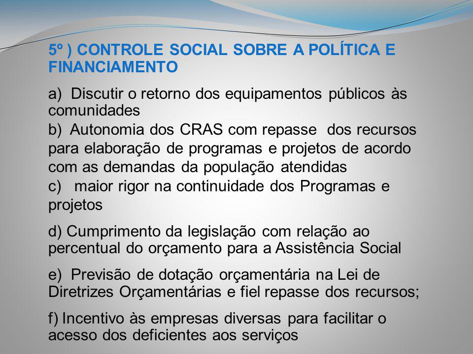 5º ) CONTROLE SOCIAL SOBRE A POLÍTICA E FINANCIAMENTO
