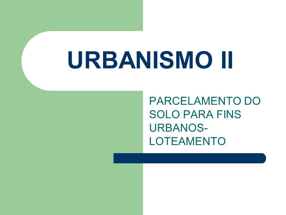 PARCELAMENTO DO SOLO PARA FINS URBANOS-LOTEAMENTO