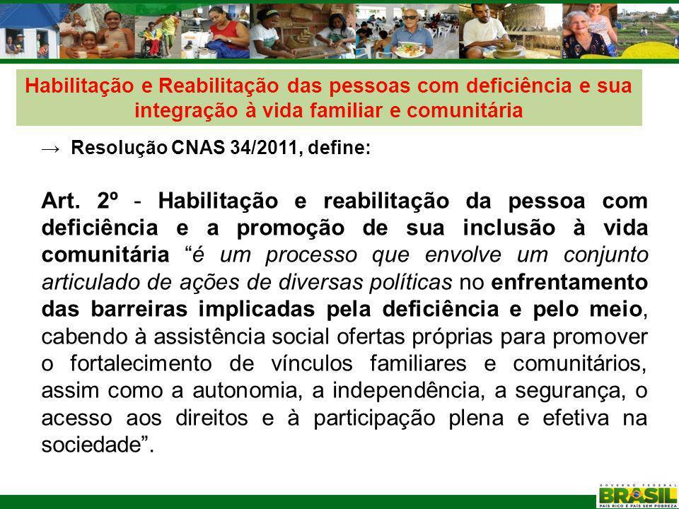 Habilitação e Reabilitação das pessoas com deficiência e sua integração à vida familiar e comunitária