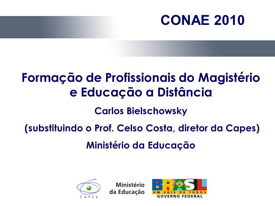CONAE 2010 Formação de Profissionais do Magistério e Educação a Distância. Carlos Bielschowsky.