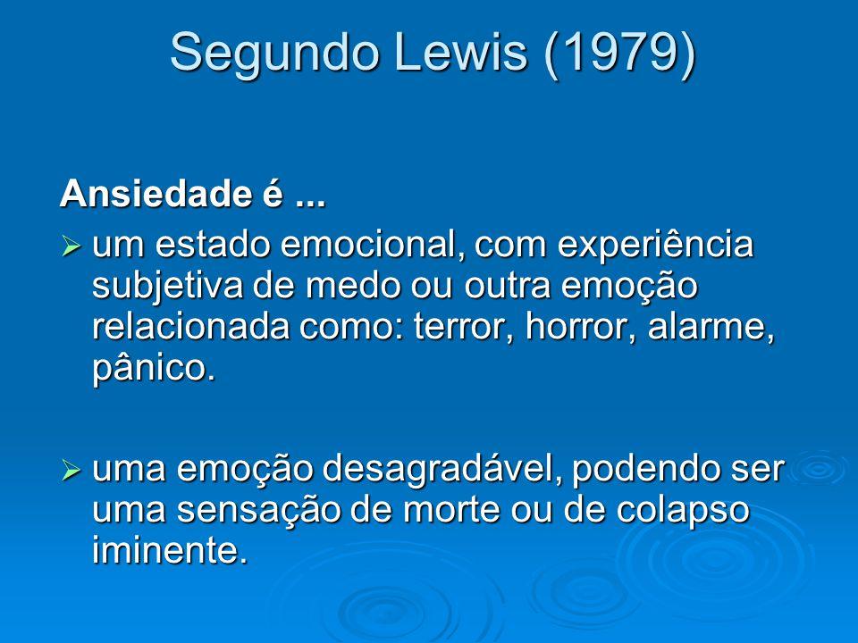 Segundo Lewis (1979) Ansiedade é ...