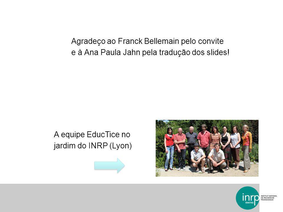 Agradeço ao Franck Bellemain pelo convite