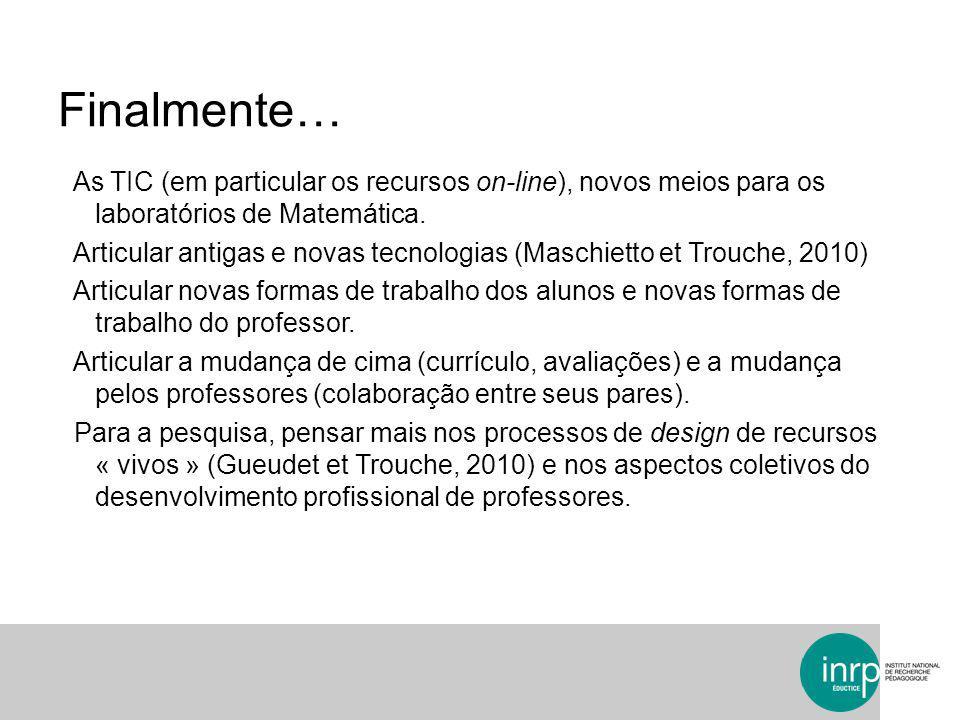 Finalmente… As TIC (em particular os recursos on-line), novos meios para os laboratórios de Matemática.