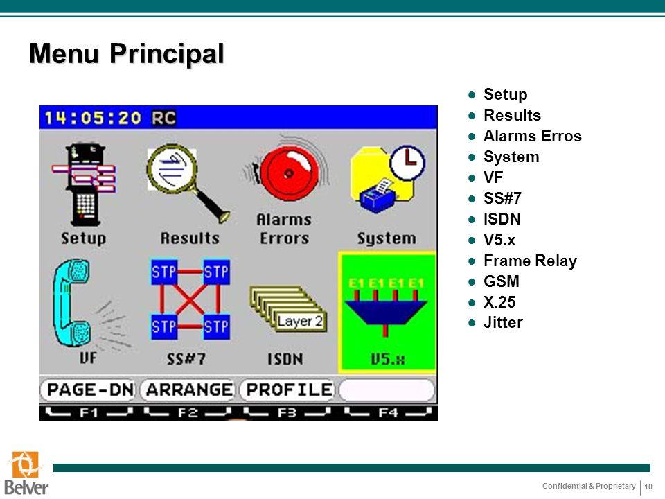 Menu Principal Setup Results Alarms Erros System VF SS#7 ISDN V5.x