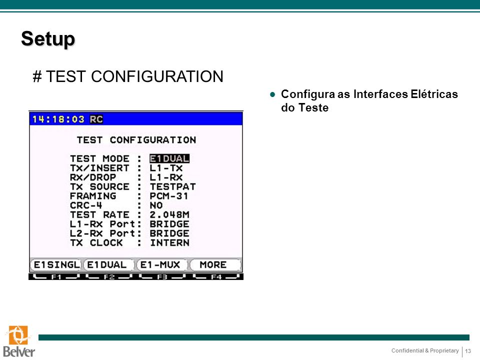 Setup # TEST CONFIGURATION Configura as Interfaces Elétricas do Teste